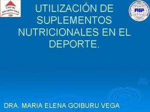 UTILIZACIN DE SUPLEMENTOS NUTRICIONALES EN EL DEPORTE DRA