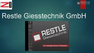 Restle Giesstechnik Gmb H Firma Restle Giesstechnik Gmb