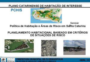 PLANO CATARINENSE DE HABITAO DE INTERESSE SOCIAL PCHIS