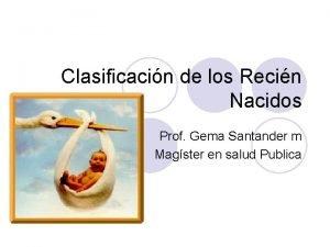Clasificacin de los Recin Nacidos Prof Gema Santander