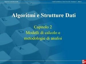 Algoritmi e strutture dati Camil Demetrescu Irene Finocchi