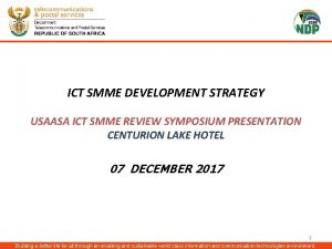 ICT SMME DEVELOPMENT STRATEGY USAASA ICT SMME REVIEW