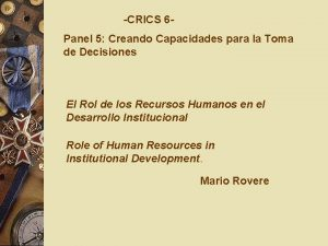 CRICS 6 Panel 5 Creando Capacidades para la