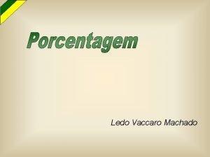 Ledo Vaccaro Machado O problema dos trinta e