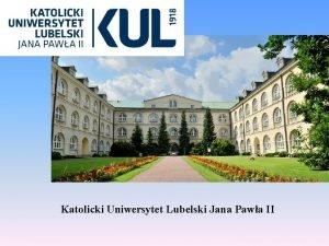Katolicki Uniwersytet Lubelski Jana Pawa II Nowo w