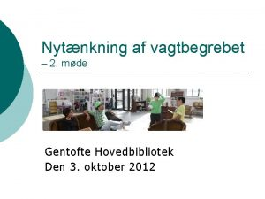 Nytnkning af vagtbegrebet 2 mde Gentofte Hovedbibliotek Den