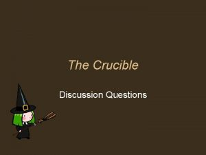 The Crucible Discussion Questions Act I 1 2