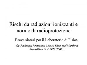 Rischi da radiazionizzanti e norme di radioprotezione Breve