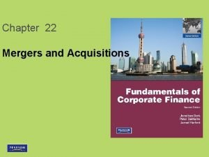 Chapter 22 Mergers and Acquisitions Chapter 22 Mergers