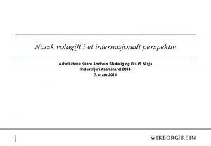Norsk voldgift i et internasjonalt perspektiv Advokatene Kaare