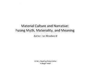 Material Culture and Narrative Fusing Myth Materiality and