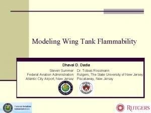 Modeling Wing Tank Flammability Dhaval D Dadia Steven