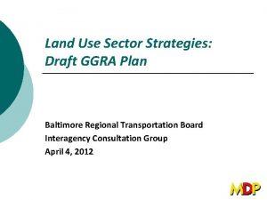 Land Use Sector Strategies Draft GGRA Plan Baltimore
