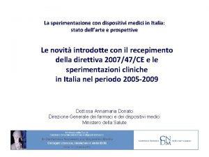 La sperimentazione con dispositivi medici in Italia stato