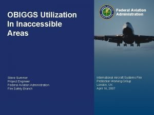OBIGGS Utilization In Inaccessible Areas Steve Summer Project