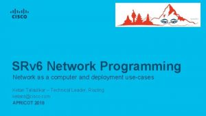 SRv 6 Network Programming Network as a computer