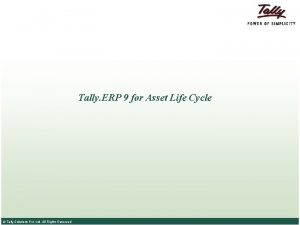 Tally ERP 9 for Asset Life Cycle Tally