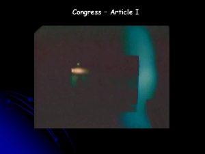 Congress Article I VII Congress Article I A