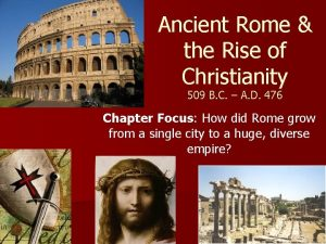 Ancient Rome the Rise of Christianity 509 B