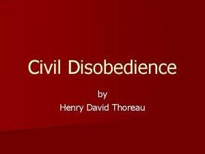 Civil Disobedience by Henry David Thoreau Henry David