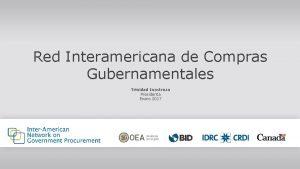 Red Interamericana de Compras Gubernamentales Trinidad Inostroza Presidenta