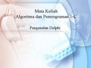 Mata Kuliah Algoritma dan Pemrograman 1 C Pengenalan