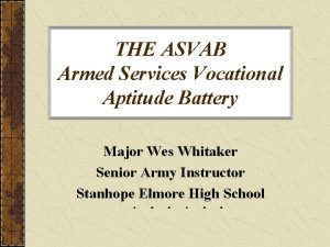 THE ASVAB Armed Services Vocational Aptitude Battery Major