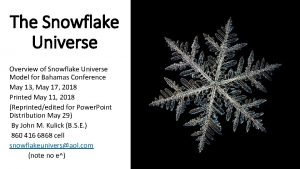 The Snowflake Universe Overview of Snowflake Universe Model