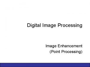 Digital Image Processing Image Enhancement Point Processing 2