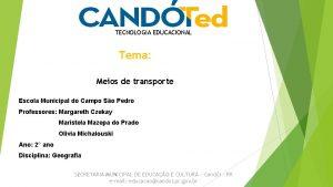 TECNOLOGIA EDUCACIONAL Tema Meios de transporte Escola Municipal