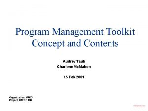 Program Management Toolkit Concept and Contents Audrey Taub