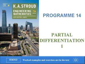 Programme 14 Partial differentiation 1 PROGRAMME 14 PARTIAL