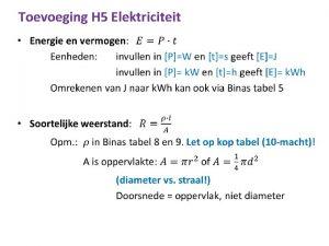 Toevoeging H 5 Elektriciteit Herhaling H 9 Trillingen