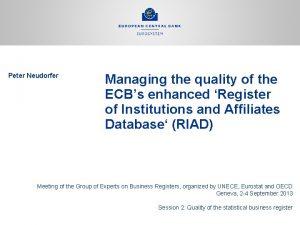 Peter Neudorfer Managing the quality of the ECBs