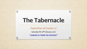 The Tabernacle Exposition of Exodus 27 Saturday PM
