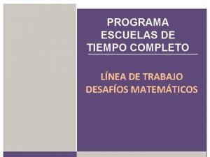 PROGRAMA ESCUELAS DE TIEMPO COMPLETO LNEA DE TRABAJO