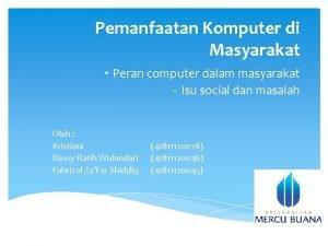 Pemanfaatan Komputer di Masyarakat Peran computer dalam masyarakat