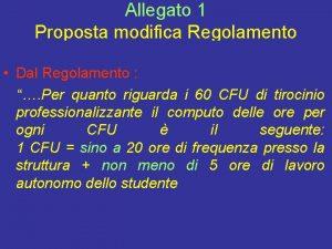 Allegato 1 Proposta modifica Regolamento Dal Regolamento Per
