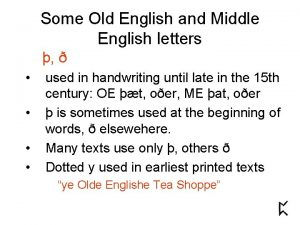 Some Old English and Middle English letters used