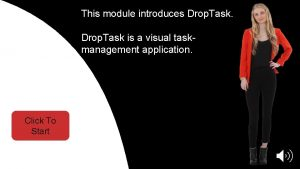This module introduces Drop Task Drop Task is