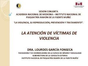SESIN CONJUNTA ACADEMIA NACIONAL DE MEDICINA INSTITUTO NACIONAL