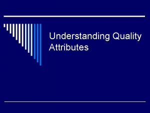 Understanding Quality Attributes Functionality and Quality Attributes o