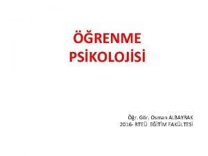RENME PSKOLOJS r Gr Osman ALBAYRAK 2016 RTE