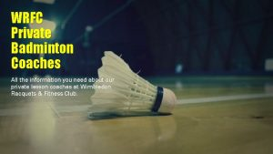 WRFC Private Badminton Coaches All the information you