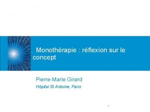 Monothrapie rflexion sur le concept PierreMarie Girard Hpital