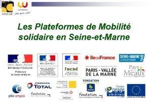 Les Plateformes de Mobilit solidaire en SeineetMarne Le