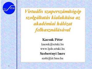 Virtulis szuperszmtgp szolgltats kialaktsa az akadmiai hlzat felhasznlsval