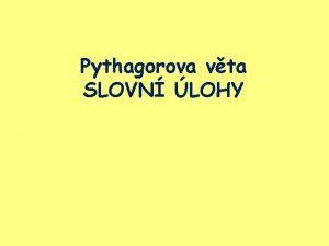 Pythagorova vta SLOVN LOHY Nzev koly Zkladn kola