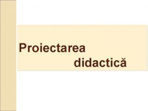 Proiectarea didactic Plan 1 Definiri Importana i cerinele