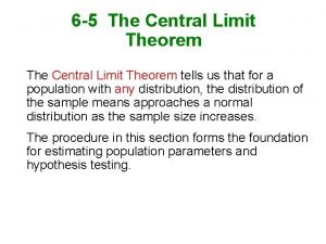 6 5 The Central Limit Theorem tells us
